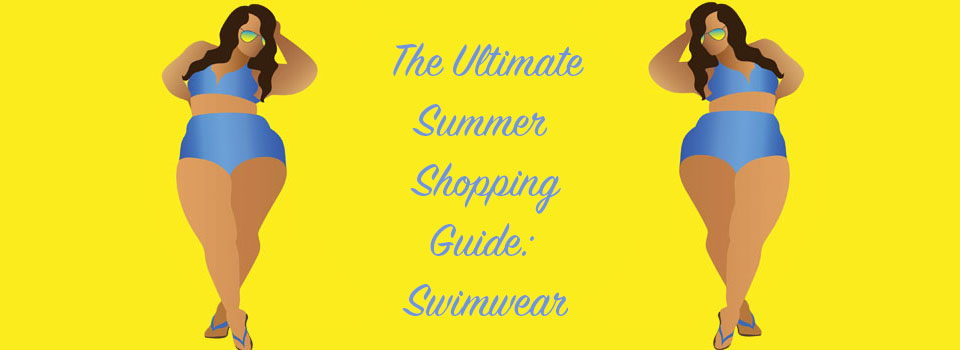 The Ultimate Summer Shopping Guide: Swimwear